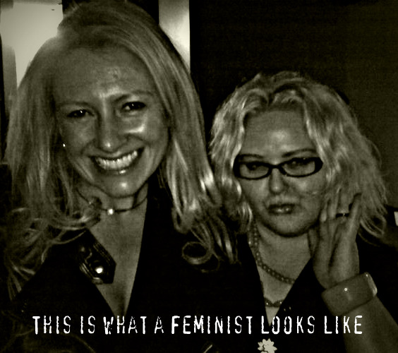 Me and my PHD student friend and colleague Sarah Casey - rockin' Feminism.